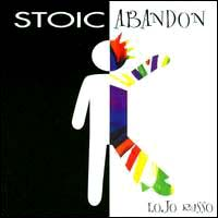 ©2003 Lojo Russo :: Stoic Abandon :: Previous Release CD