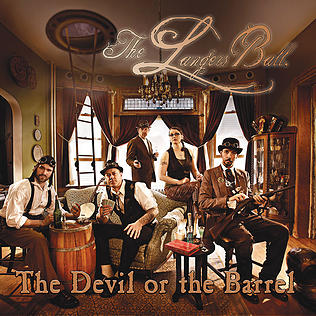 The Langers Ball :: The Devil or the Barrel